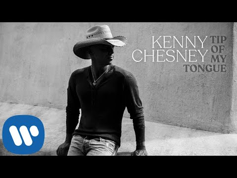 Kenny Chesney – Tip Of My Tongue