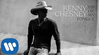 "Kenny Chesney - ""Tip Of My Tongue"" (Official Audio Video)"