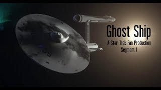 """Ghost Ship"" A Star Trek Fan Production Segment 1"
