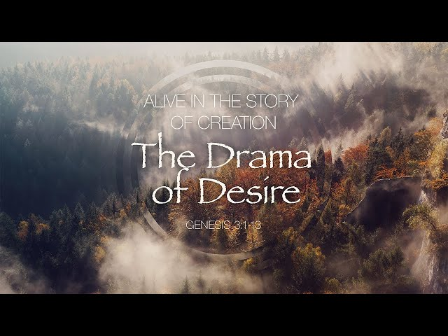 September 20, 2020: The Drama of Desire