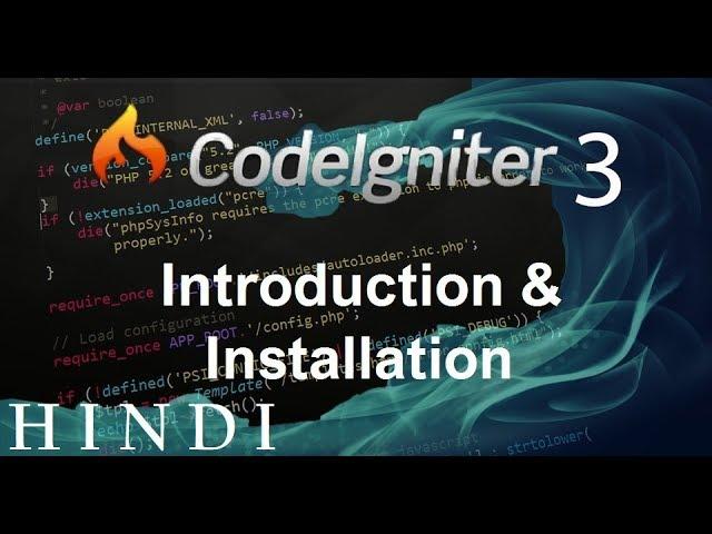 Codeigniter 3 Tutorial 1 Introduction & Installation  (हिन्दी)