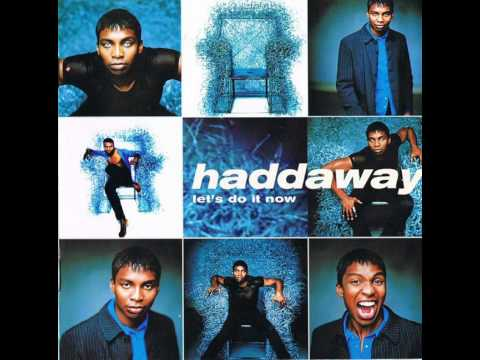 Haddaway - Let's Do It Now - You're Taking My Heart (Stevie Steve's Radio Edit)