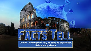 Facts Tell: COVID-19 emerged in Italy as early as September, Italian study shows