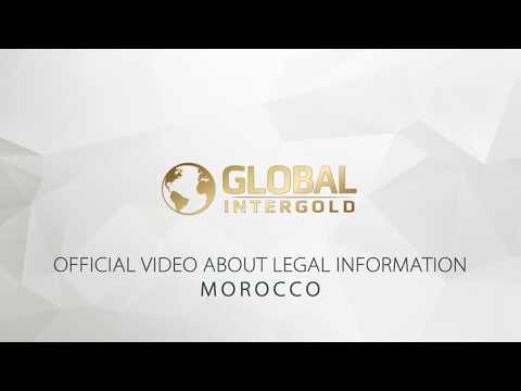 Global InterGold legal information Has important news for Morocco!