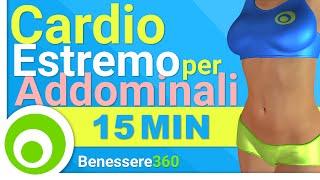 Cardio Estremo per Addominali - 15 Minuti di Esercizi per Dimagrire la Pancia e Tonificare l'Addome