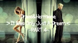 Draco & Hermione | It Was Only Just A Dream Part 4