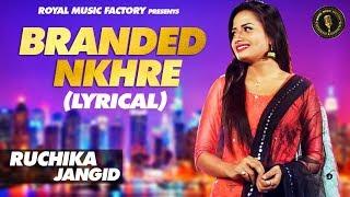 Branded Nakhre  Lyrical  | Ruchika Jangid, Anjali Baliyan, Rajesh Taank | Latest