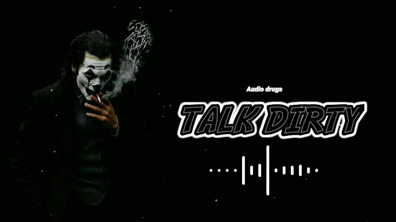 Download TALK DIRTY - Ringtone  Audio drugs  