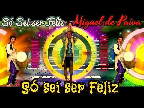 Miguel de Paiva- SÓ SEI SER FELIZ ( Official Video )