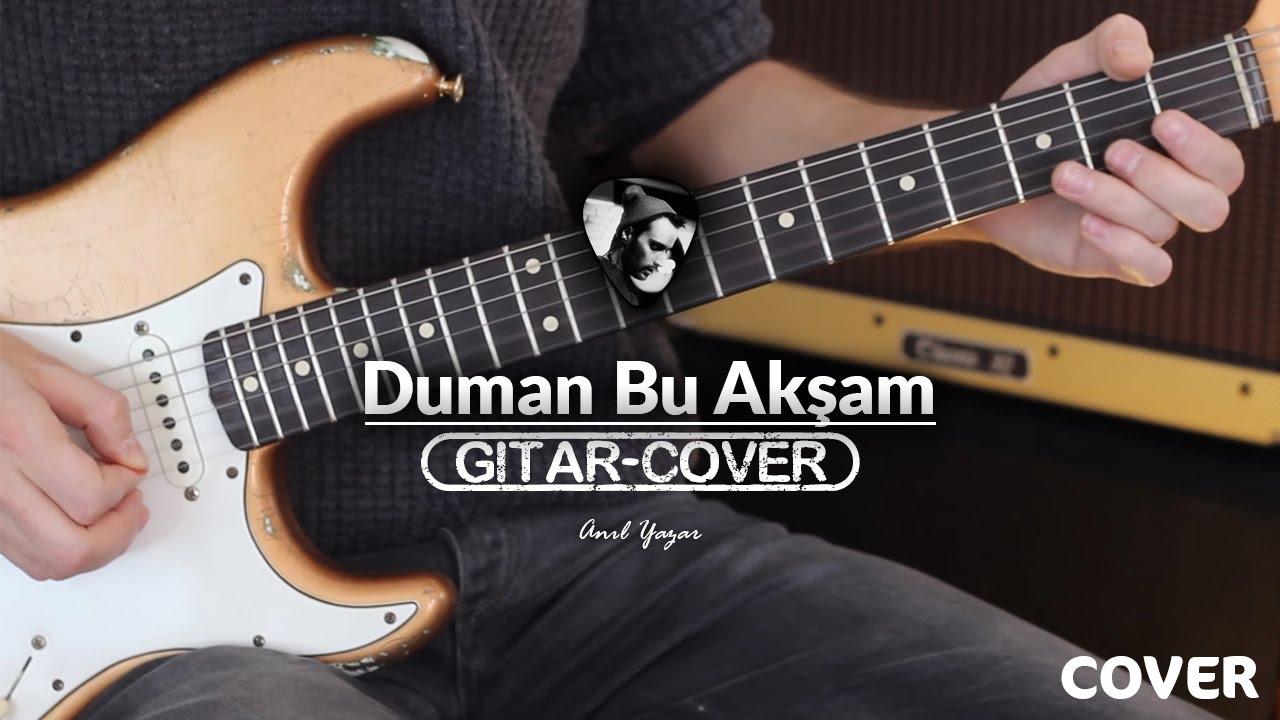 duman-bu-aksam-gitar-cover-anl-yazar
