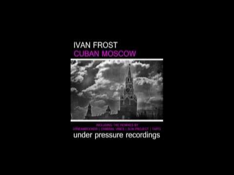 Ivan Frost - Cuban Moscow (Original Mix)