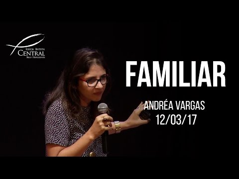 Familiar I Andréa Vargas  I 12/03/17