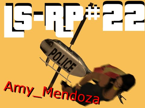 [LS-RP] Amy Mendoza - Episode #22 - Skyfall