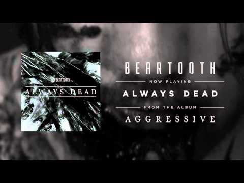 Beartooth – Always Dead