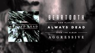 Watch Beartooth Always Dead video