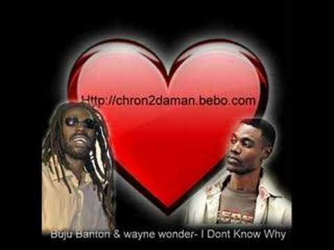 Buju Banton & Wayne Wonder- I Dont Know Why