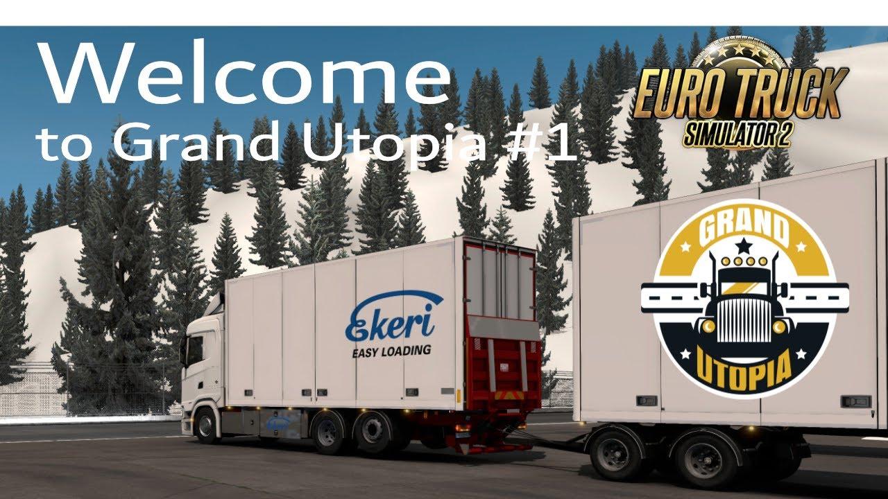 ETS2 1.38 | Welcome to Grand Utopia #1 | auf in neue Gegenden!