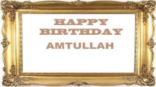 Amtullah   Birthday Postcards & Postales - Happy Birthday