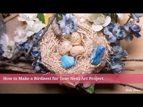 How to Make a Mixed Media Bird Nest for Your Next Art Project