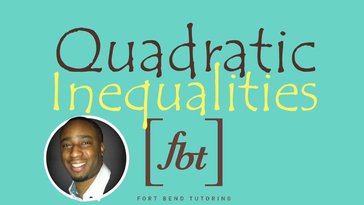 Solving Quadratic Inequalities Fbt