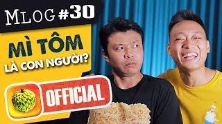 Mlog #30: Khi Mì Tôm... Là Con Người!! [ Nhạc Chế ]