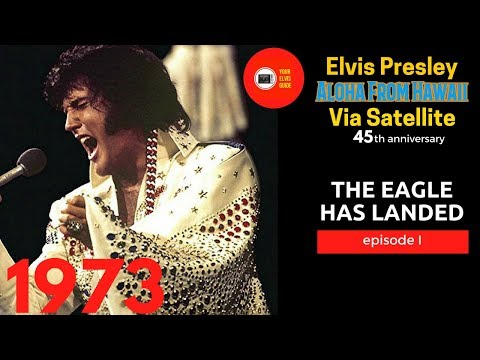 The Eagle Has Landed #1 |45th Anniversary Elvis Presley Aloha From Hawaii | Your Elvis Guide