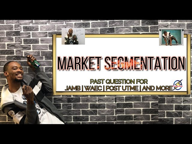 Meaning of Market Segmentation | Social Science Past Question