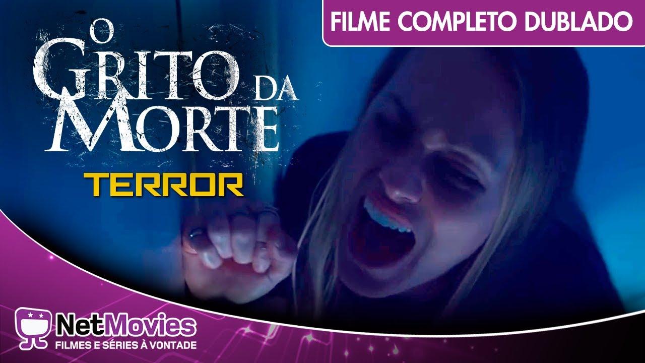 O Grito da Morte - Filme Completo Dublado - Filme de Terror | Netmovies