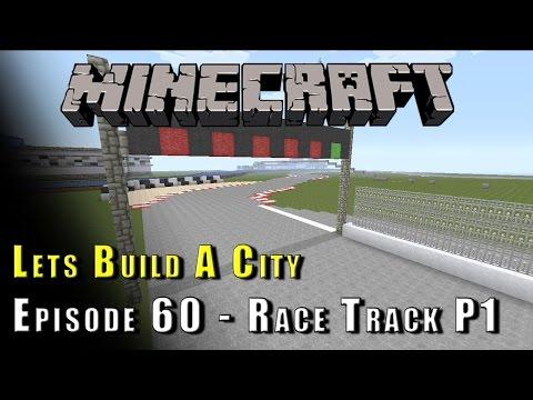 Minecraft :: Lets Build A City :: Race Track P1 :: E60