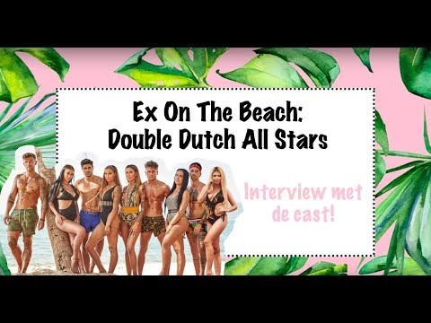 INTERVIEW | Ex On The Beach: Double Dutch All Stars