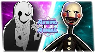 W.D. GASTER vs THE PUPPET (Undertale vs Five Nights at Freddy's)   REWIND RUMBLE Bonus!