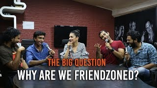 SnG: Why Are We Friendzoned? Feat. Shruti Haasan | The Big Question Ep 60 | Video Podcast
