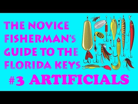 The Novice Fisherman's Guide To The Florida Keys #3 - Artificial Baits