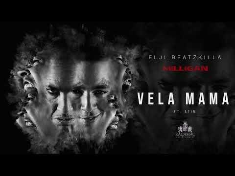 Elji Beatzkilla - Vela Mama (ft Atim)