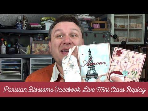 Parisian Blossoms Facebook  Live Mini Class Replay