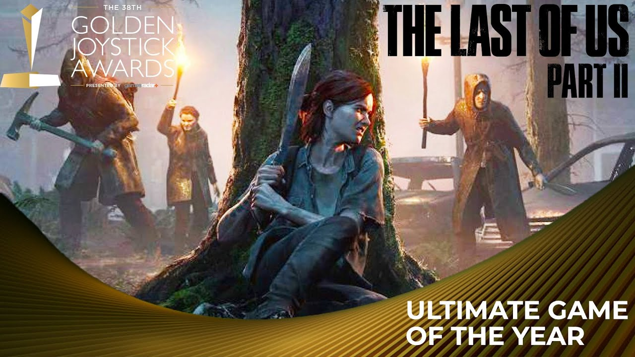 Golden Joystick Awards Ultimate Game of the Year - The Last of Us Part 2 - GamesRadar