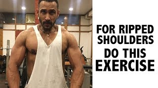 For shredded shoulders- Do this exercise