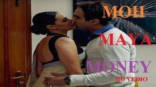 Moh Maya Money   New Hindi Movie  Hindi Movie News News Celebrity Celebrity Hot News 