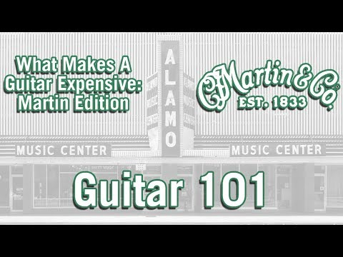 Guitar 101: What Make A Guitar ExpensiveMartin Edition