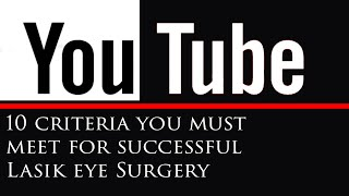 Lasik eye surgery: 10 Criteria You Must Meet for Successful LASIK eye surgery_2015 Updated
