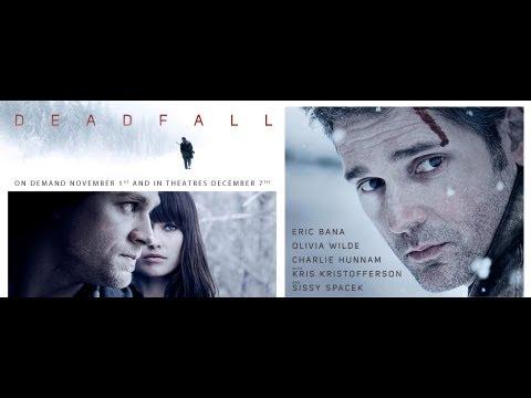 'Deadfall': starring Eric Bana and Olivia Wilde now on VOD and iTunes