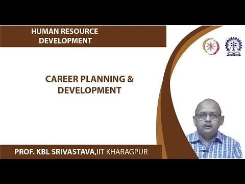 Lecture 41 : Career Planning & Development