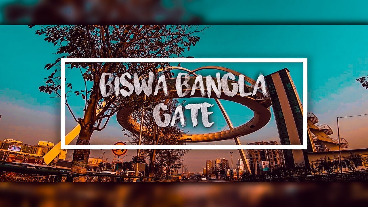 The Biswa Bangla Gate - Welcome to Kolkata, Bengal