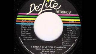 Benny Troy - I wanna give you tomorrow