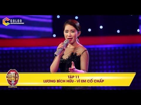 Giọng ải giọng ai | tập 11: Lương Bích Hữu ngọt ngào với ca khúc Vì em cố chấp