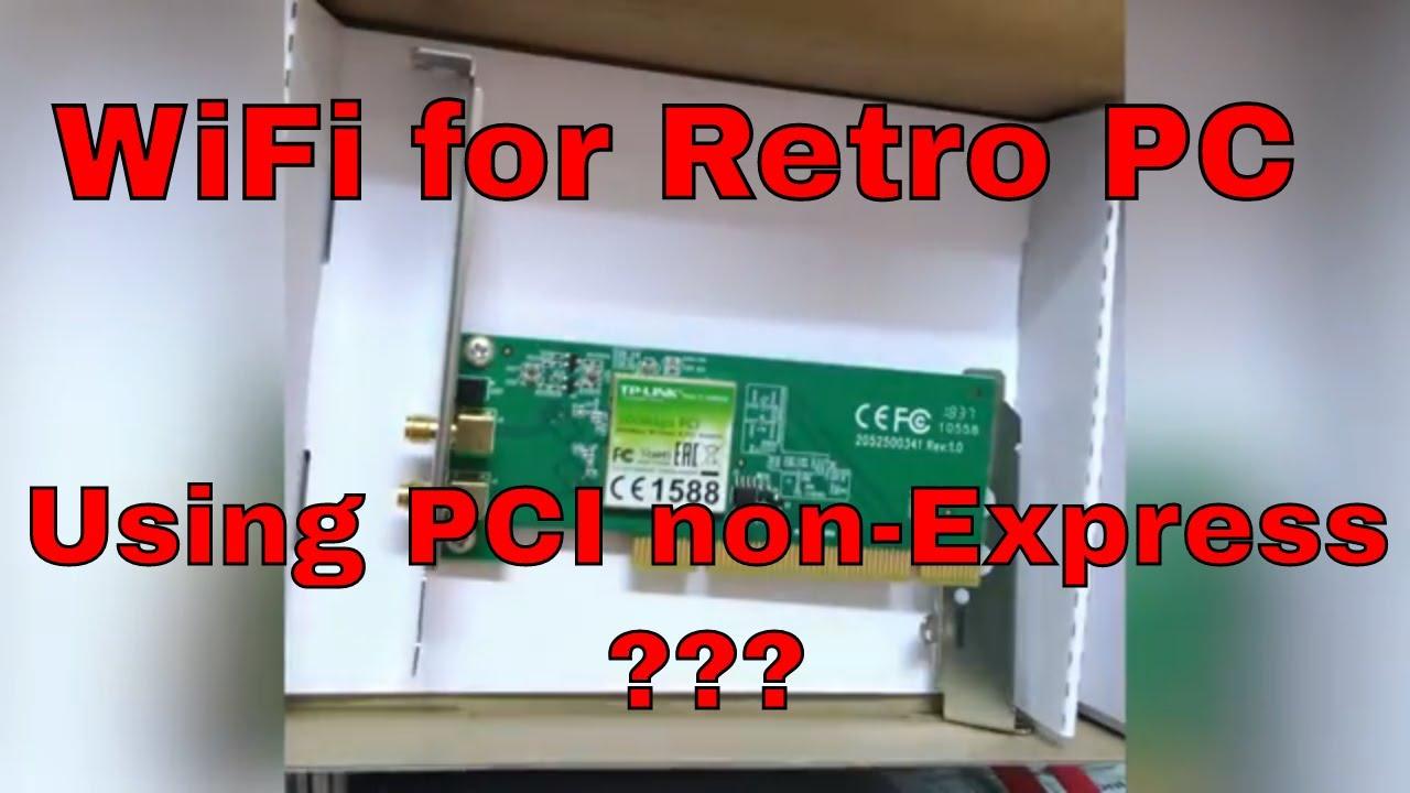 PCI non-express WiFi on the Pentium 4 Retro PC | TP-Link TL-WN851ND