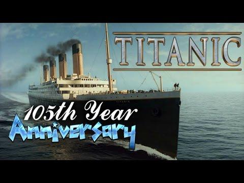THE TITANIC - 105 Year Anniversary