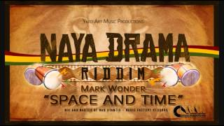 "Mark Wonder - ""SPACE AND TIME"" - Naya Drama Riddim"
