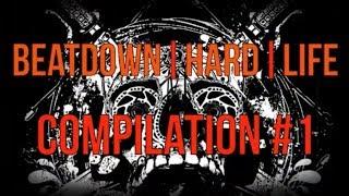 BEATDOWN HARD LIFE COMPILATION#1 (Beatdown Hardcore Worldwide Compilation)
