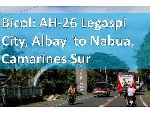 Bicol  AH 26 Legaspi City, Albay  to Nabua, Camarines Sur